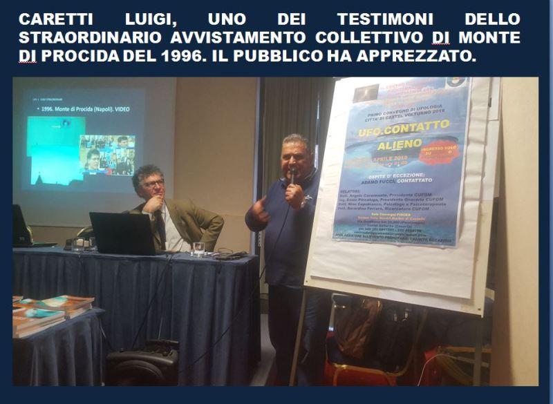 IL SIMPATICISSIMO LUIGI CARETTI MENTRE RACCONTA L'AVVISTAMENTO DI UN DISCO VOLANTE A MONTE DI PROCIDA (NA), CASO INDAGATO DAL C.UFO.M., DEL 1996. UN AVVISTAMENTO COLLETTIVO NOTEVOLISSIMO DI CUI ABBIAMO IL VIDEO SU CUFOMCHANNEL.